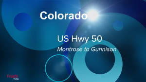 CO - US 50 - Montrose to Gunnison - Feature Image