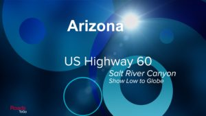 Roads ToGo - Best Driving Roads - Arizona - US Highway 60 (Show Low to Globe)
