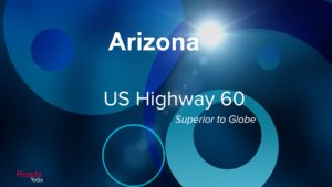 Roads ToGo - Best Driving Roads - Arizona - US Highway 60 (Superior to Globe)